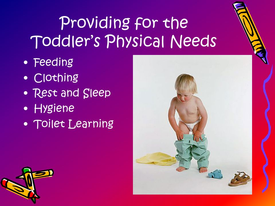 Providing for the Toddler's Physical Needs