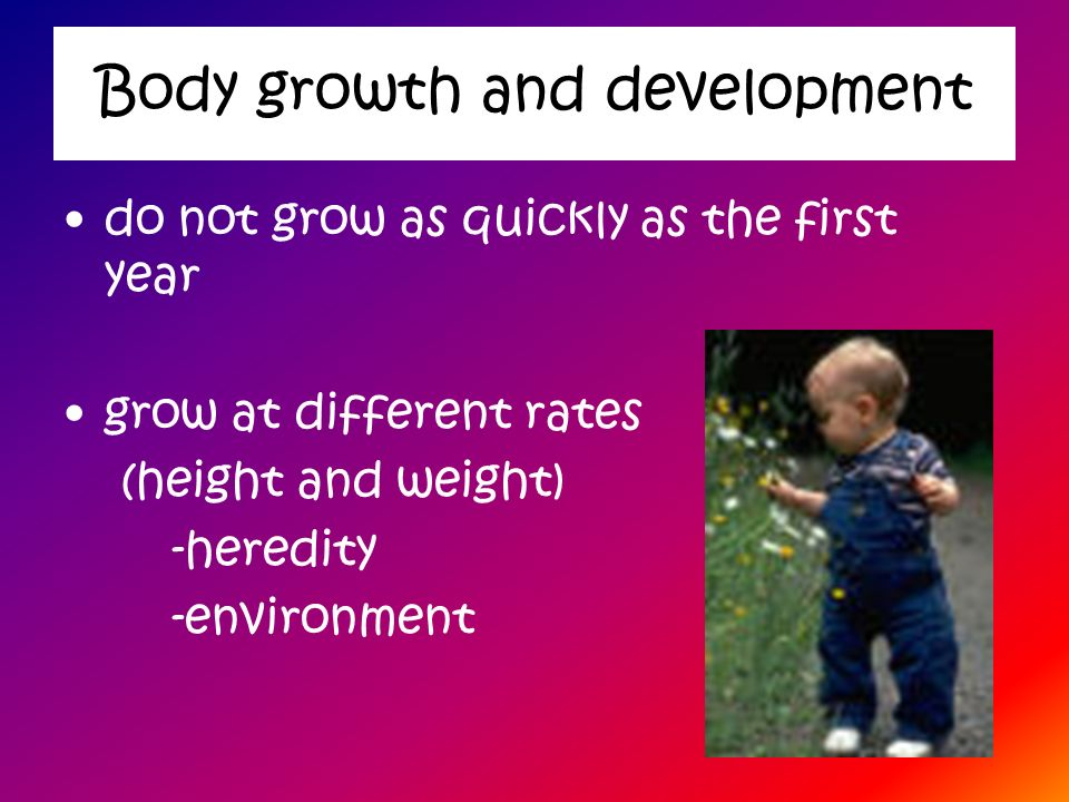 Body growth and development