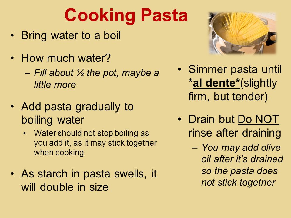Cooking Pasta Bring water to a boil How much water