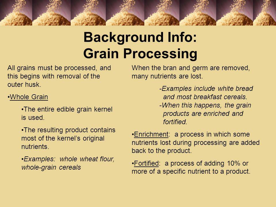 Background Info: Grain Processing