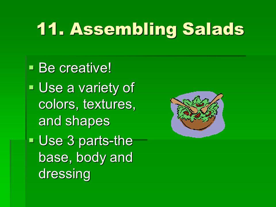 11. Assembling Salads Be creative!