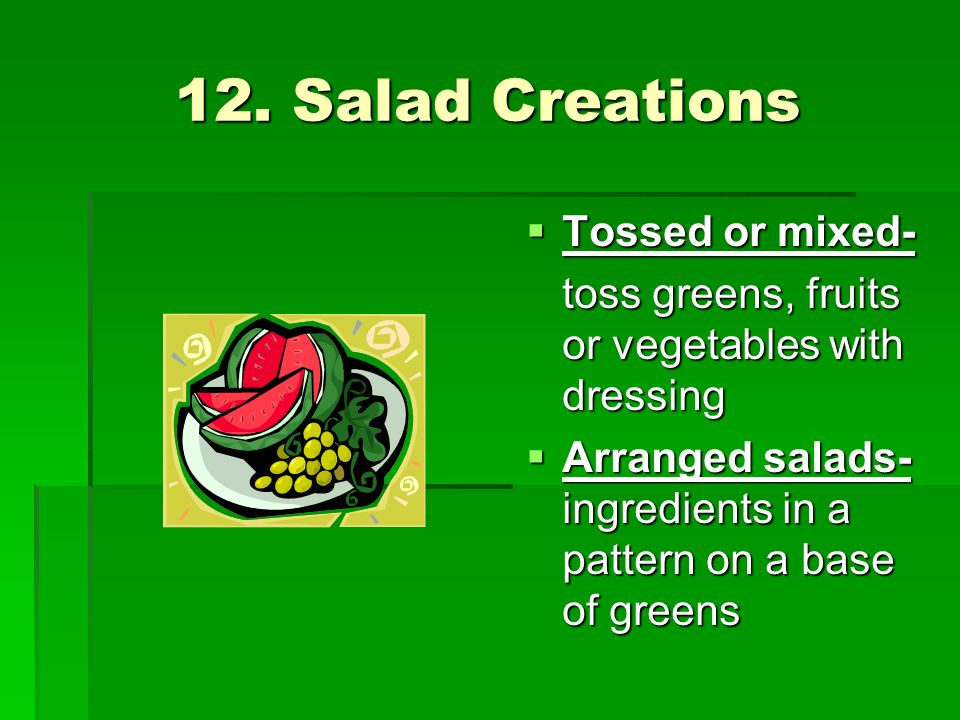 12. Salad Creations Tossed or mixed-