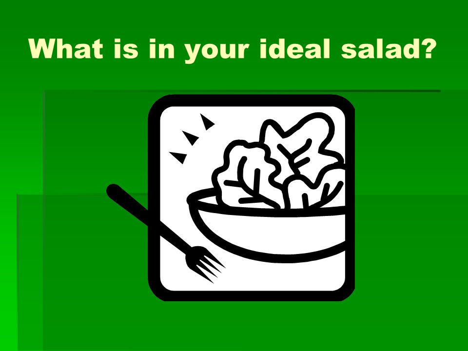 What is in your ideal salad