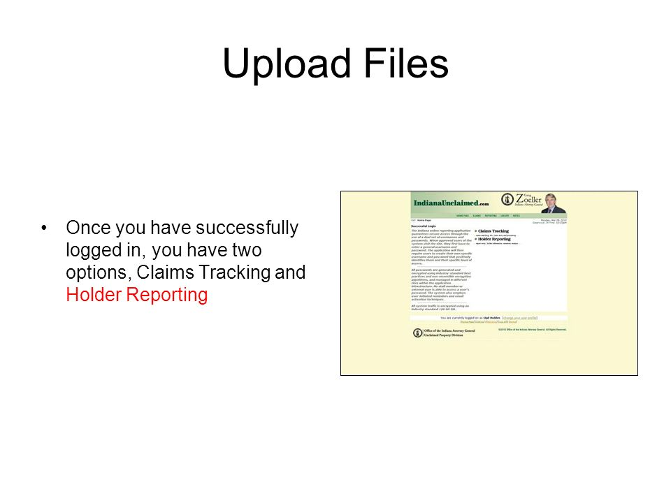 Upload Files Once you have successfully logged in, you have two options, Claims Tracking and Holder Reporting.