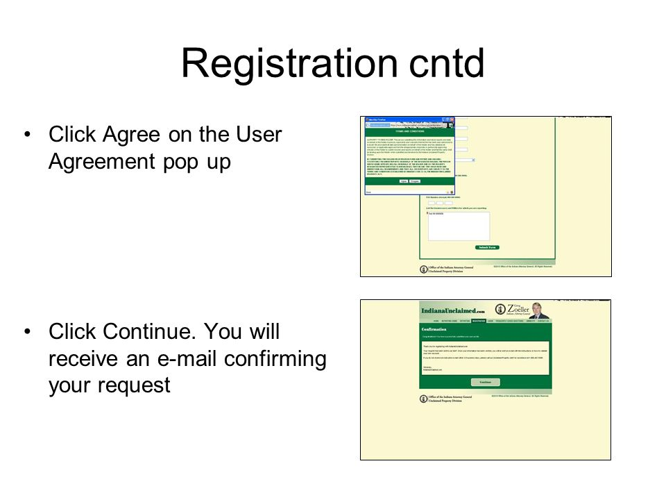 Registration cntd Click Agree on the User Agreement pop up
