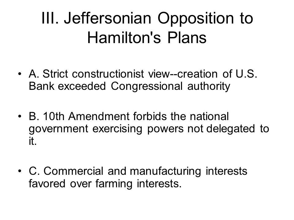 III. Jeffersonian Opposition to Hamilton s Plans
