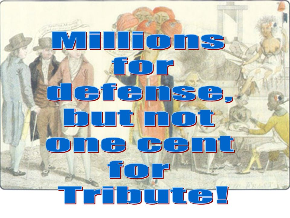 Millions for defense, but not one cent Tribute!