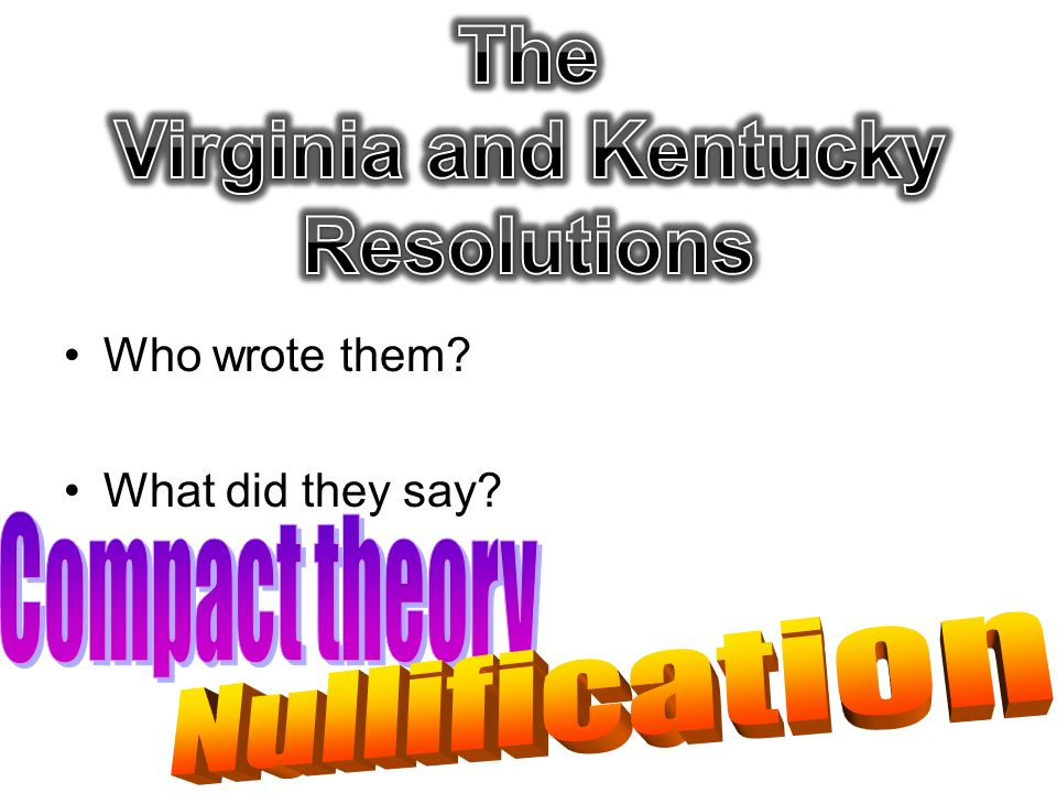 The Virginia and Kentucky Resolutions