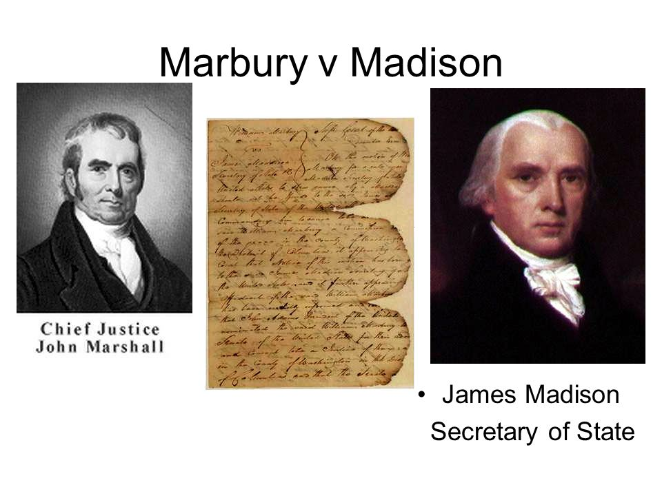 Marbury v Madison James Madison Secretary of State