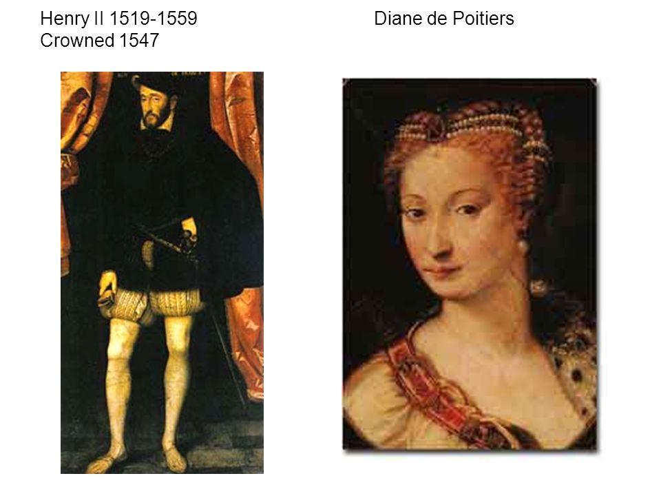 Henry II 1519-1559 Diane de Poitiers Crowned 1547