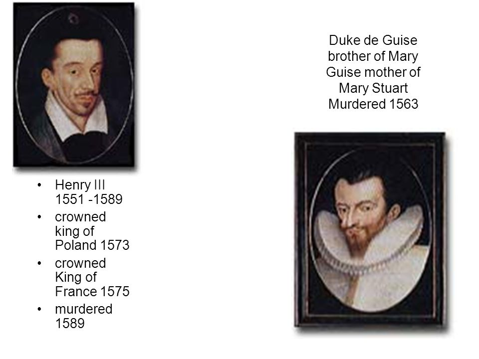 Duke de Guise brother of Mary Guise mother of Mary Stuart Murdered 1563