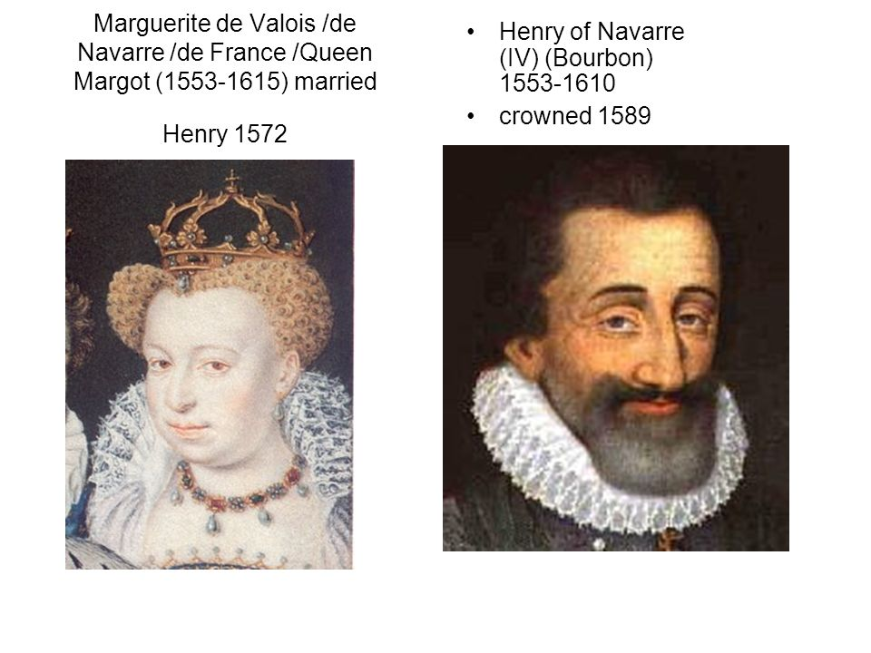 Henry of Navarre (IV) (Bourbon) 1553-1610