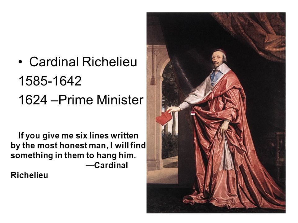 Cardinal Richelieu 1585-1642 1624 –Prime Minister