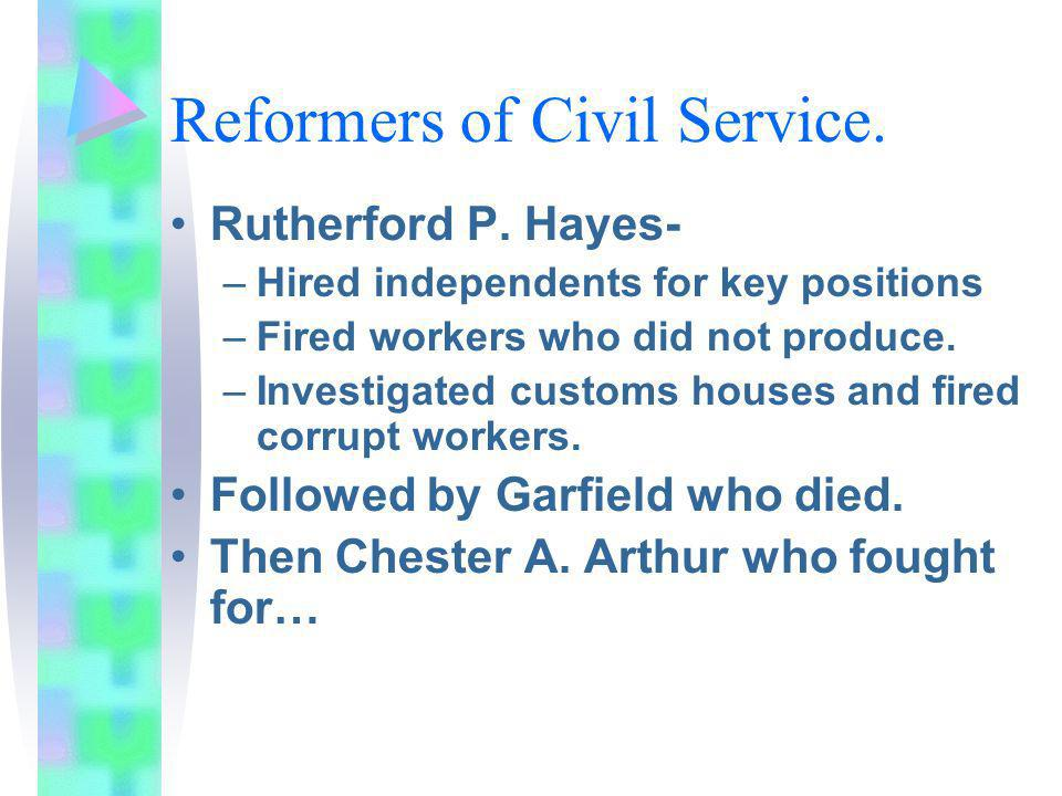 Reformers of Civil Service.