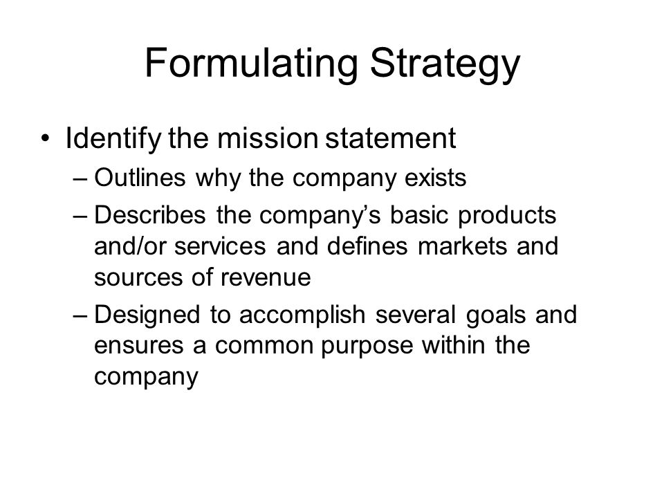 Formulating Strategy Identify the mission statement