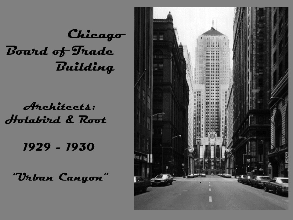 Chicago Board of Trade Building Architects: Holabird & Root