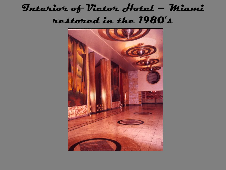 Interior of Victor Hotel – Miami restored in the 1980's