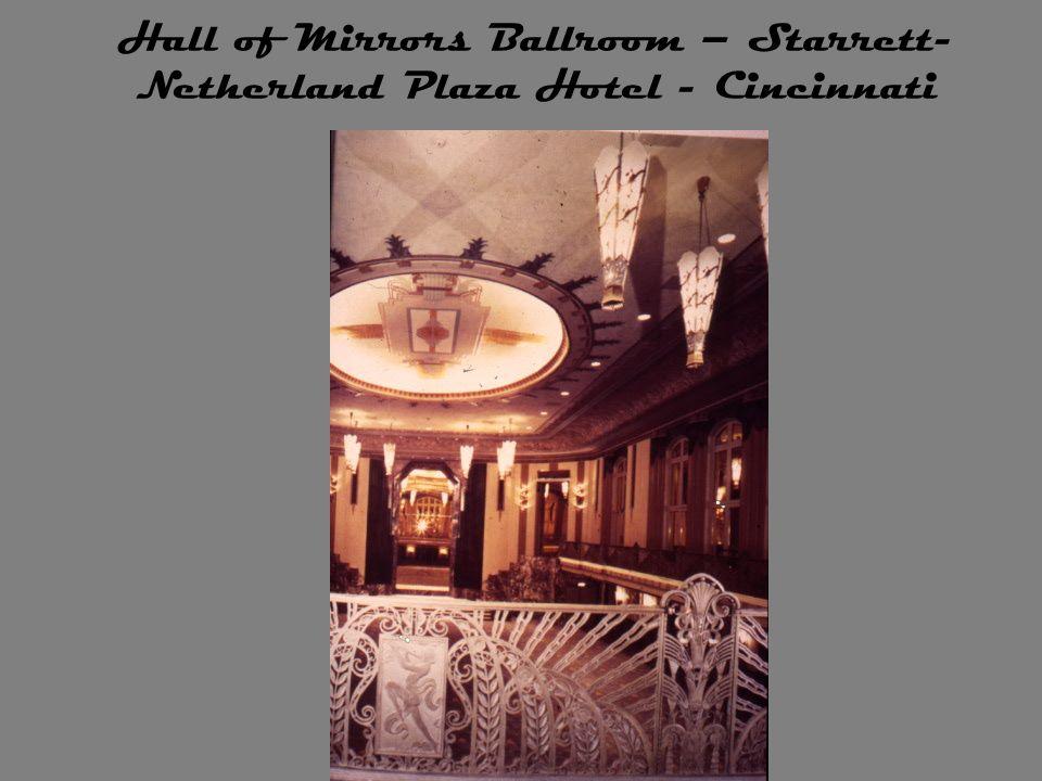 Hall of Mirrors Ballroom – Starrett-Netherland Plaza Hotel - Cincinnati
