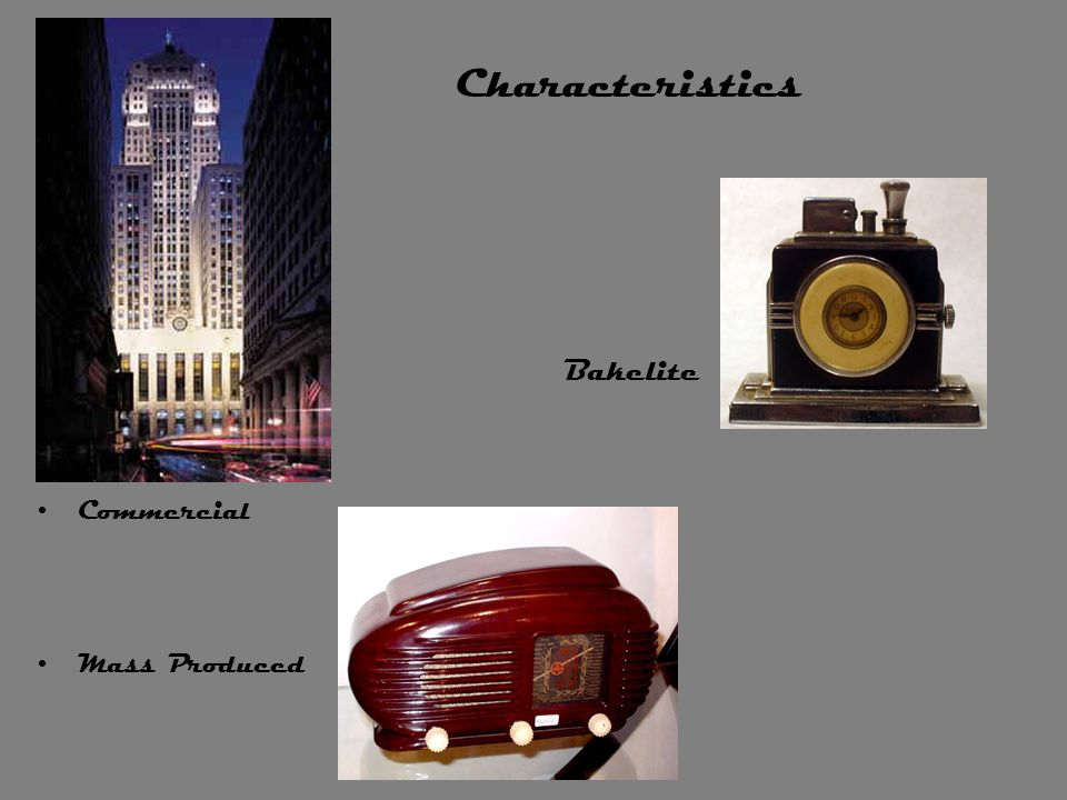 Characteristics commercial Bakelite Commercial Mass Produced