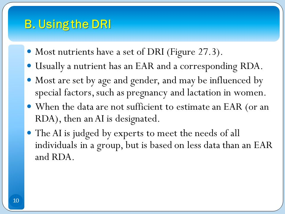 B. Using the DRI Most nutrients have a set of DRI (Figure 27.3).