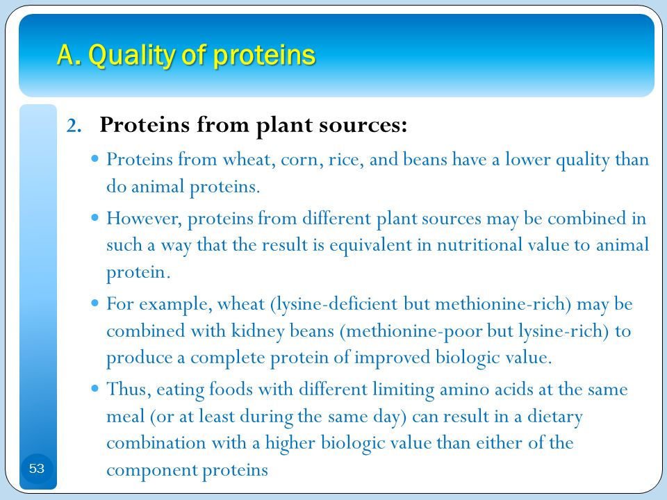 A. Quality of proteins Proteins from plant sources: