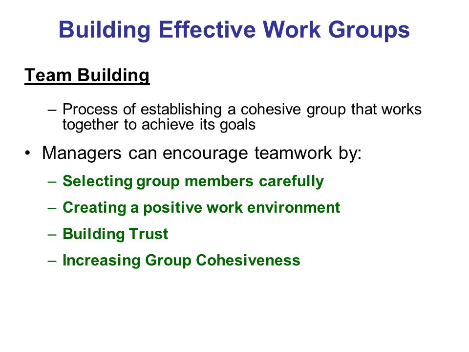 build cohesive group Understand these elements and how to leverage them and you have the key to  effective team building skillblenders' workshops, consulting, and coaching are.