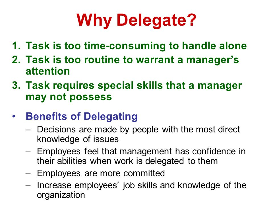 Why Delegate Task is too time-consuming to handle alone