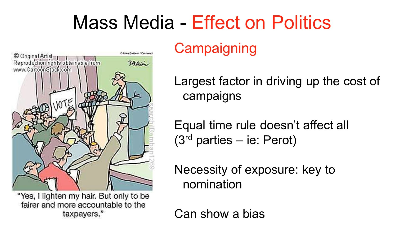 mass media in politics Slowly, but continuously topics of political communications and especially the  mass media have entered the center stage of political science over the last two.