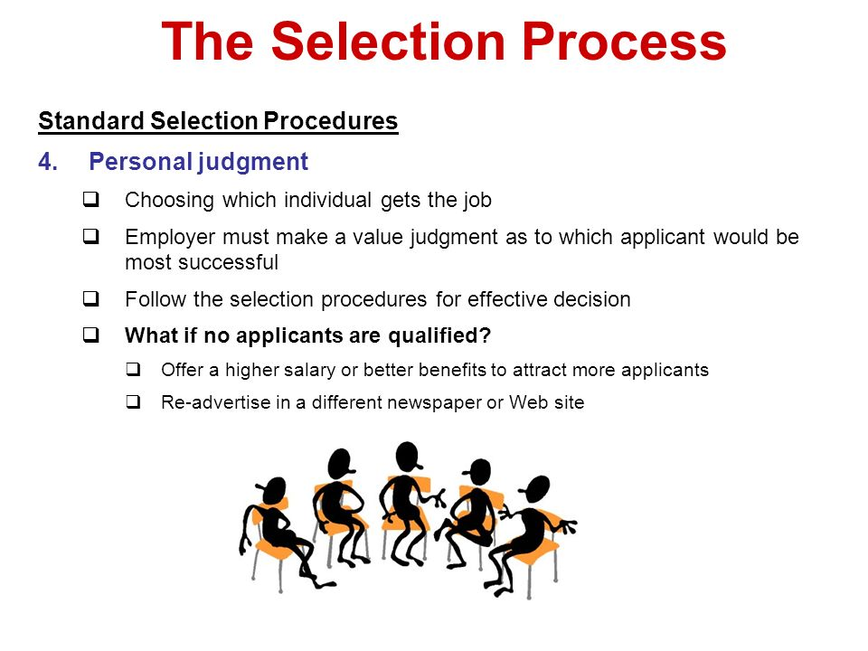 The Selection Process Standard Selection Procedures Personal judgment