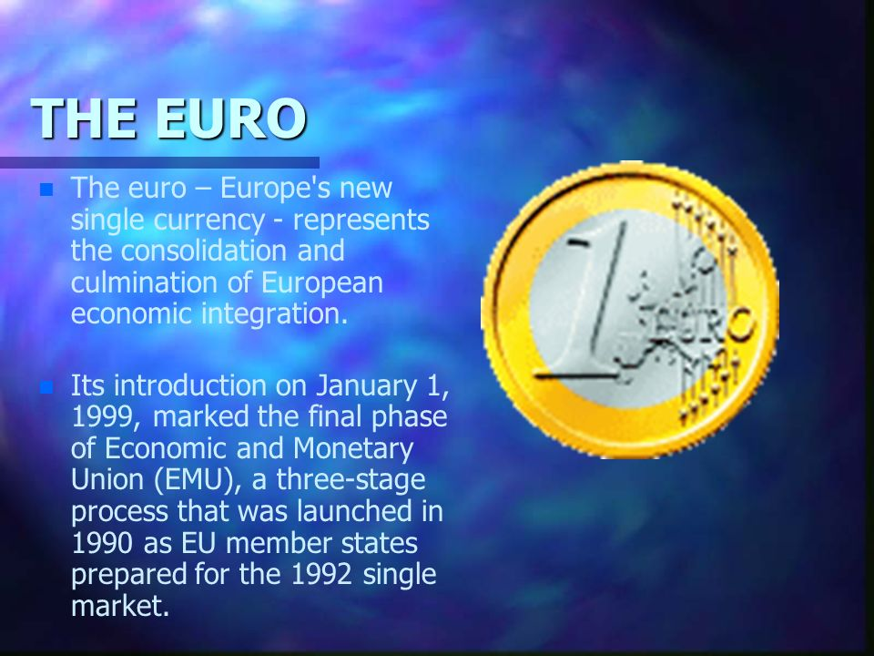 an introduction to a single currency in european union Currency union are a group of countries that share a single currency there is a misconception that currency unions are a product of the 20t.
