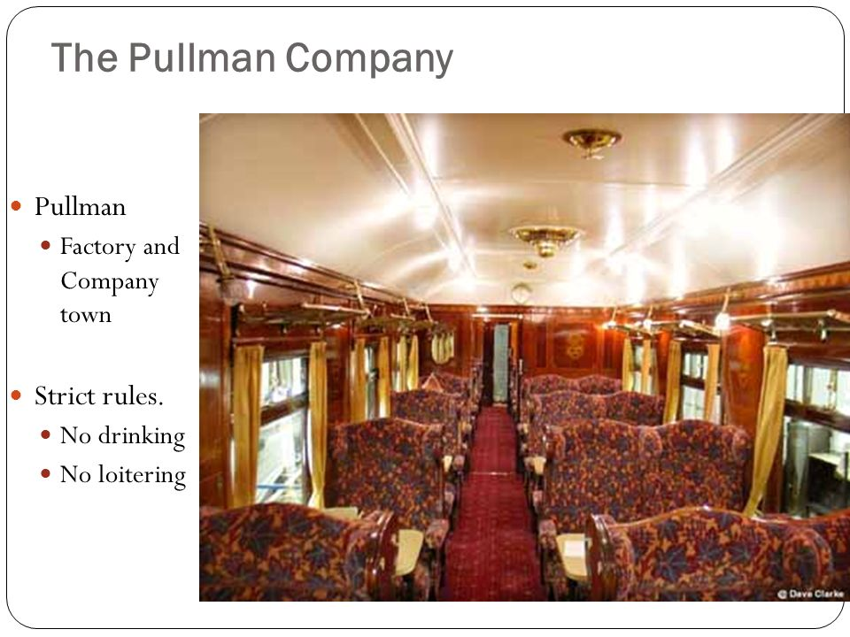 The Pullman Company Pullman Strict rules. Factory and Company town