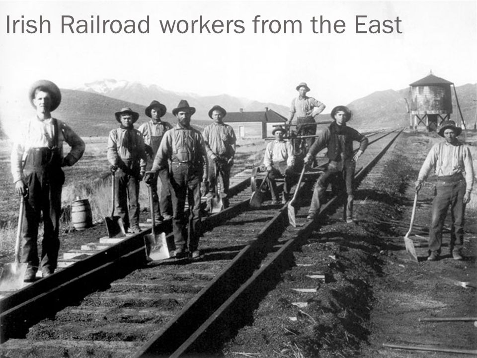 Irish Railroad workers from the East
