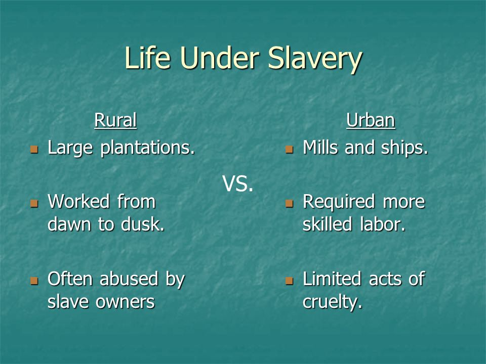 Life Under Slavery VS. Rural Large plantations.