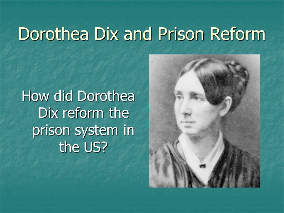 Dorothea Dix and Prison Reform