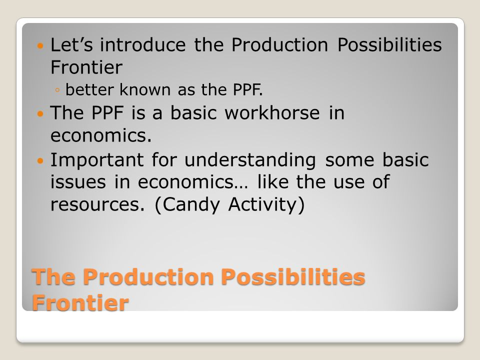 The Production Possibilities Frontier