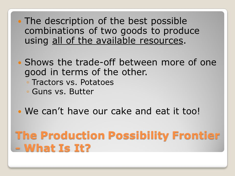 The Production Possibility Frontier - What Is It