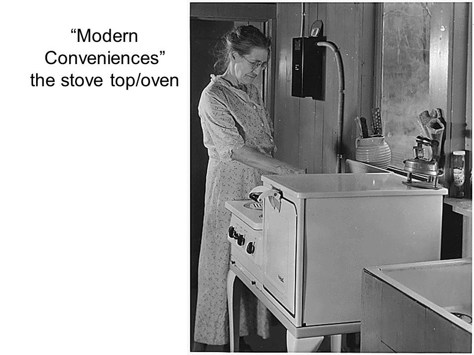 Modern Conveniences the stove top/oven