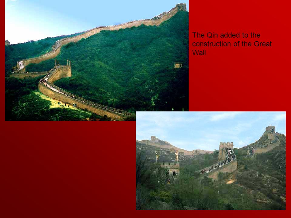 The Qin added to the construction of the Great Wall