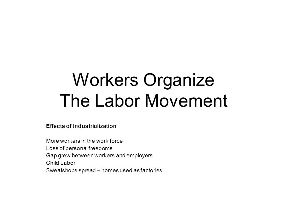 Workers Organize The Labor Movement