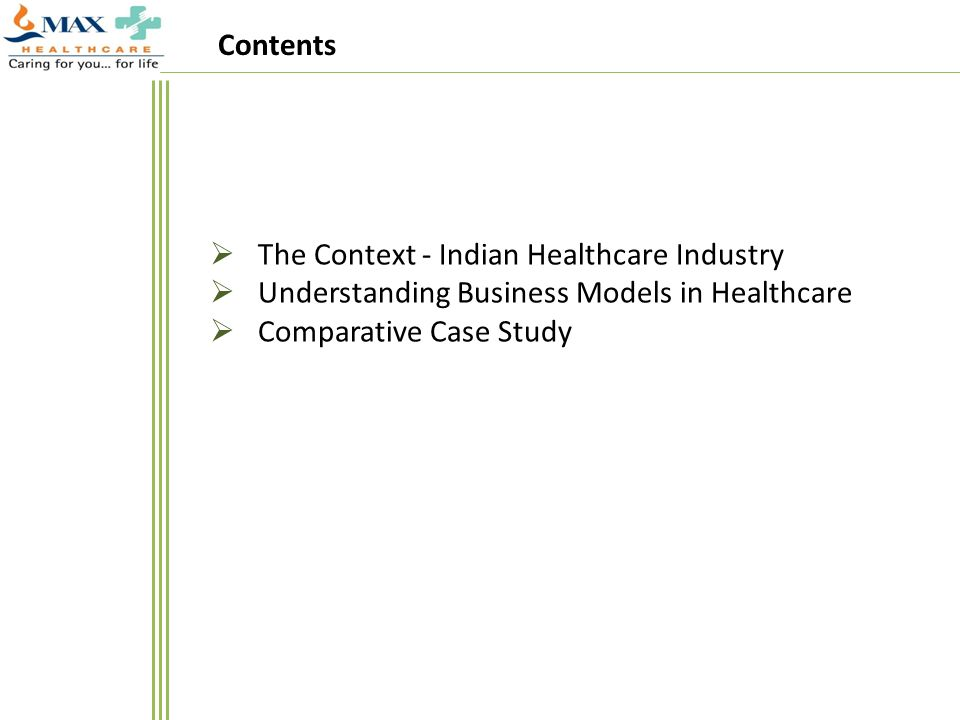 Contents The Context - Indian Healthcare Industry.