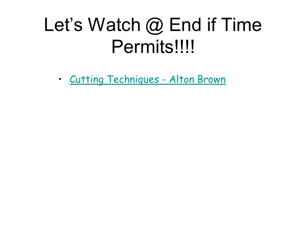 Let's Watch @ End if Time Permits!!!!
