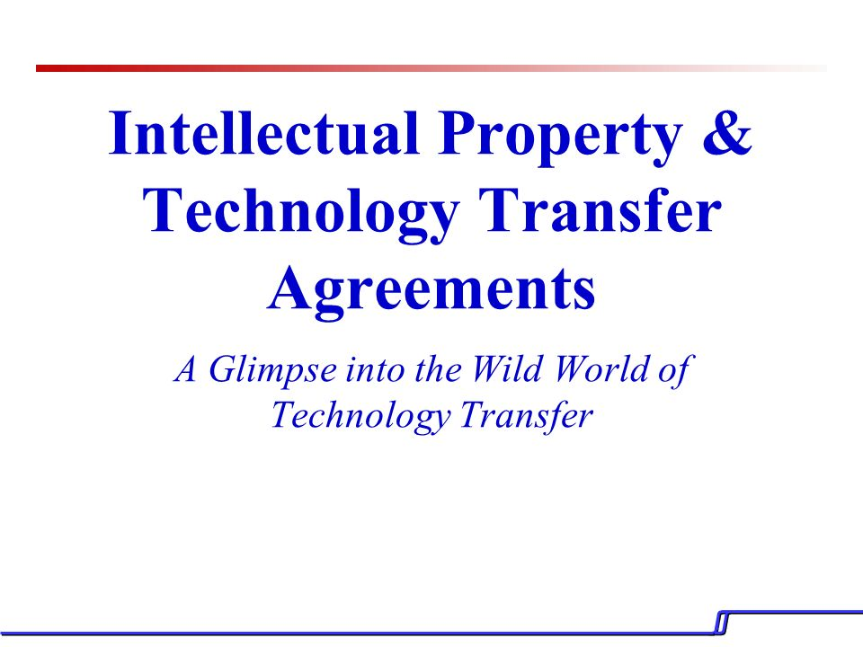 Intellectual Property & Technology Transfer Agreements A Glimpse