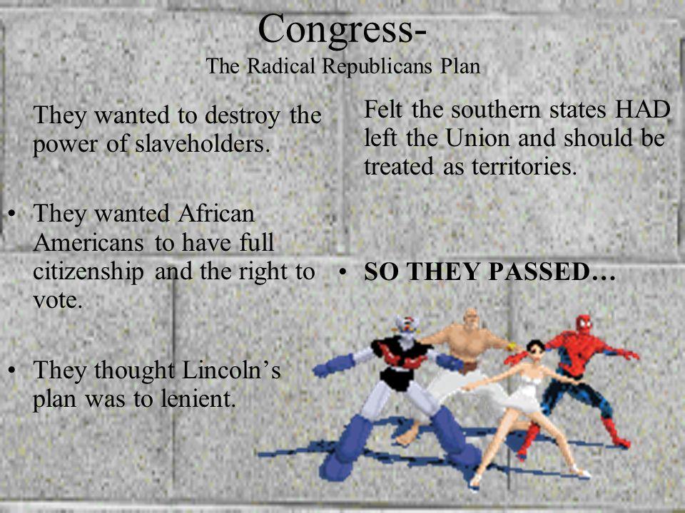 Congress- The Radical Republicans Plan