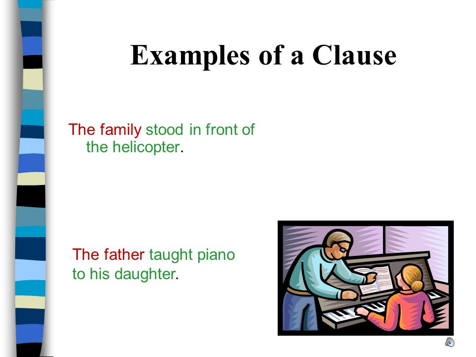 Examples of a Clause The family stood in front of the helicopter.