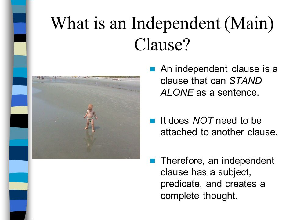 What is an Independent (Main) Clause