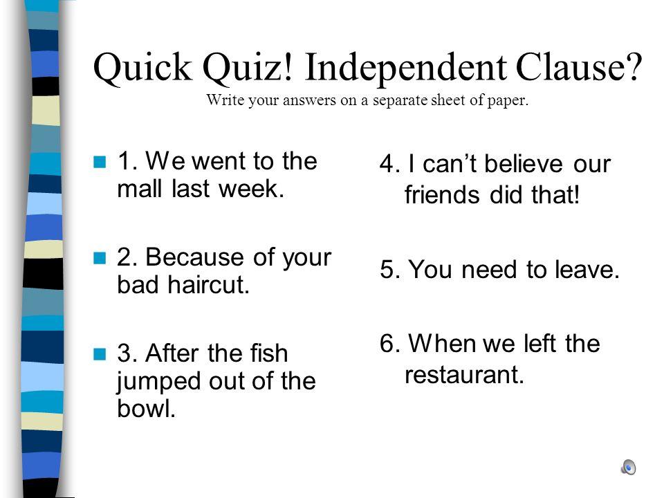Quick Quiz. Independent Clause