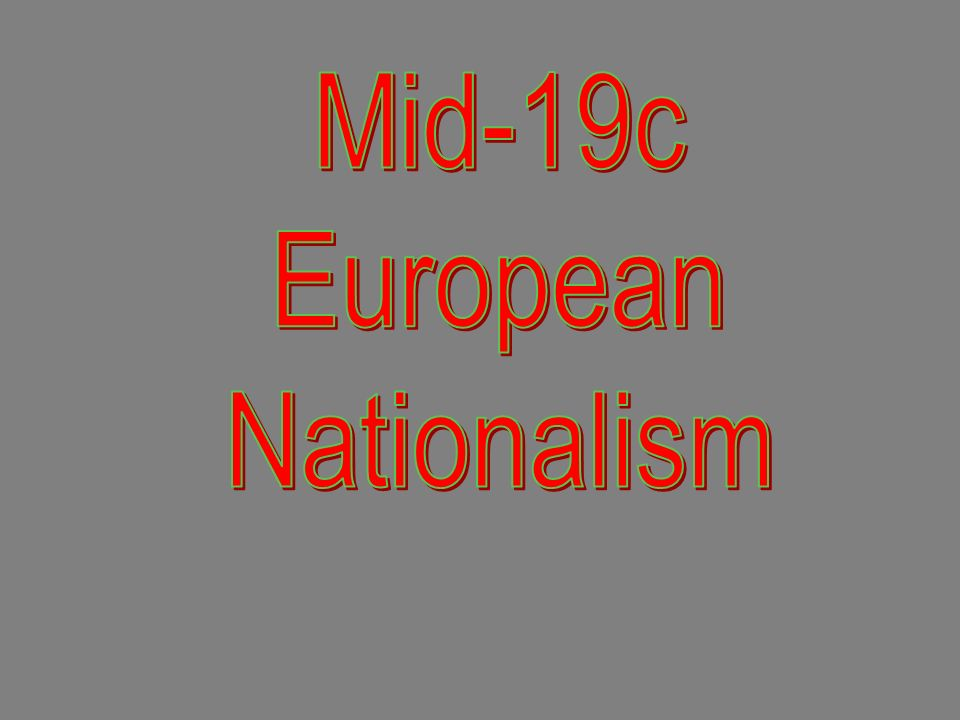 Mid-19c European Nationalism