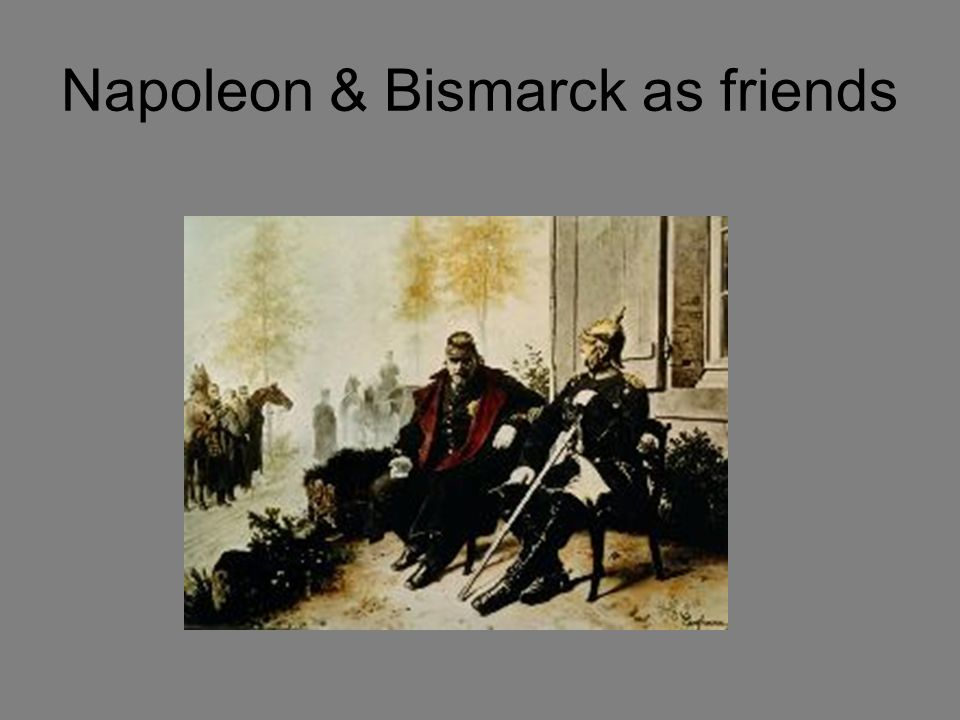 Napoleon & Bismarck as friends