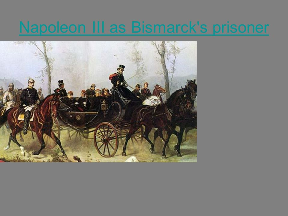 Napoleon III as Bismarck s prisoner
