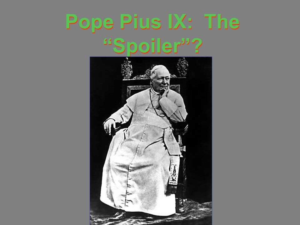 Pope Pius IX: The Spoiler